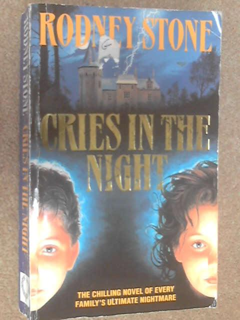 Cries in the Night by Rodney Stone