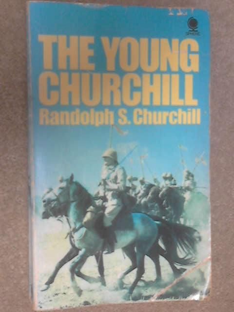 The Young Churchill by Churchill, Randolph S.