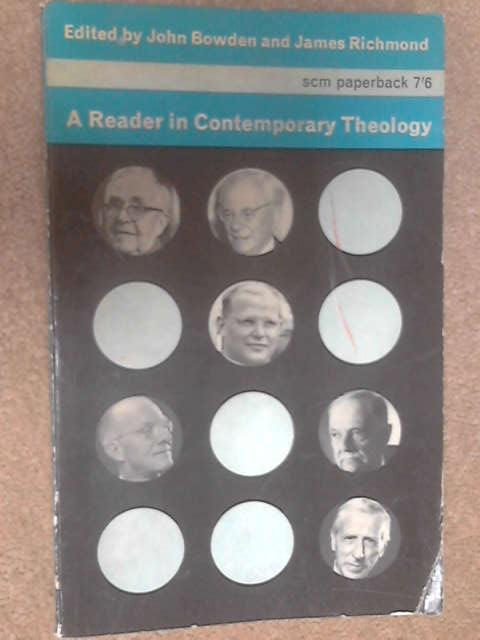A Reader in Contemporary Theology by John Bowden, James Richmond (eds)