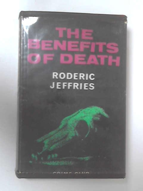 The Benefits of Death by Jeffries, Roderic