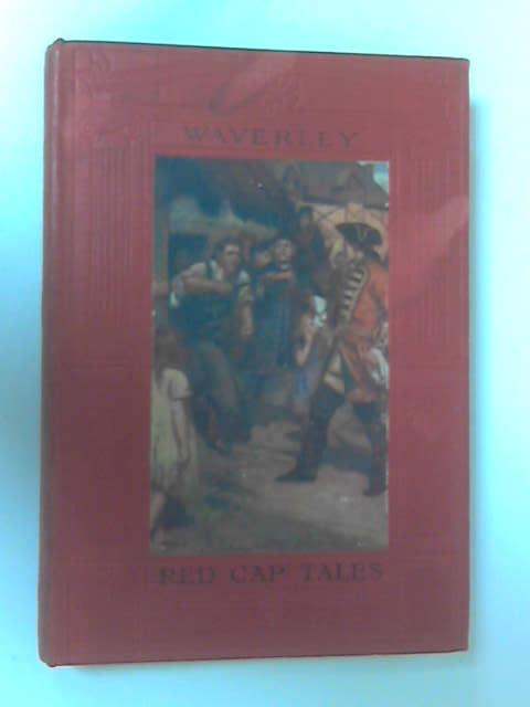 Red Cap Tales Told from Waverley by Various