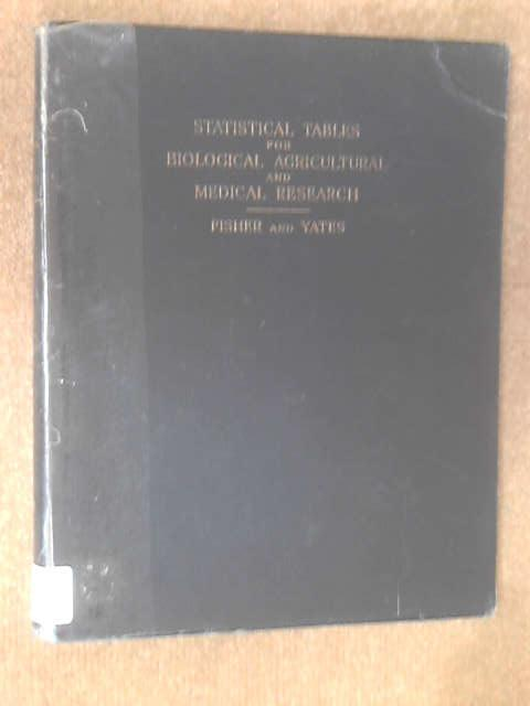 Statistical tables for biological, agricultural and medical research, by Ronald Aylmer Fisher