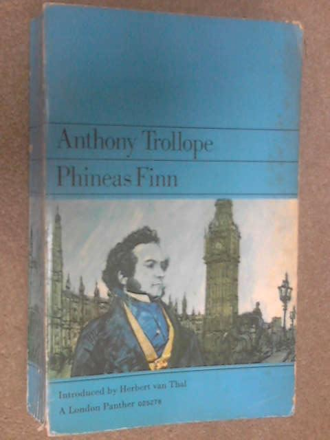 Phineas Finn, the Irish Member by Trollope, Anthony