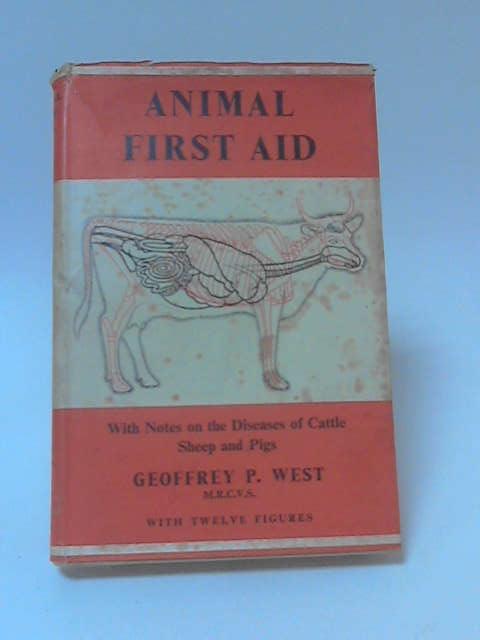 Animal First Aid by Geoffrey P. West