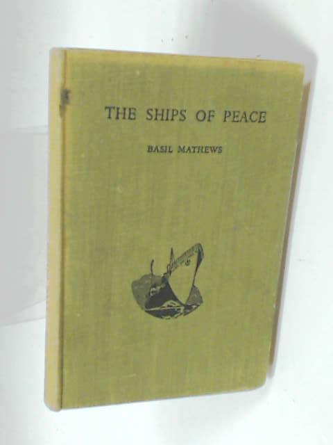 The Ships of Peace by Basil Mathews
