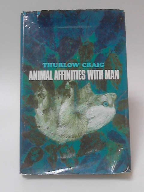 Animal Affinities with Man by Thurlow Craig