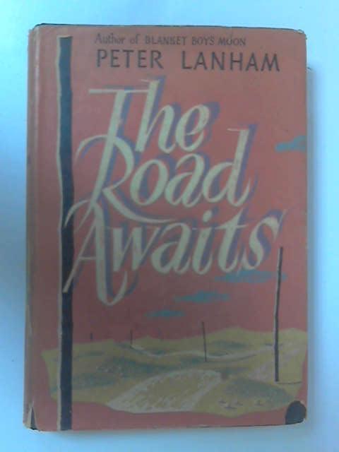 The Road Awaits by Lanham, Peter