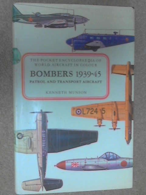 Pocket Encyclopaedia of World Aircraft in Colour: Bombers, Patrol and Transport Aircraft 1939-45 by Munson, Kenneth