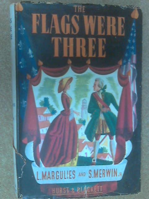 The Flags Were Three by Leo Margulies & Sam Merwin