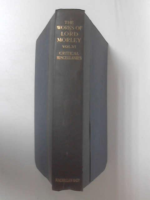 Critical Miscellanies by John Viscount Morley