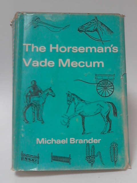 Horseman's Vade Mecum by Michael Brander