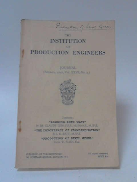 The Institution of Production Engineers: Vol XXVI No 2 - Feb 1947 by Various
