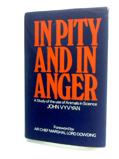 In Pity and in Anger by Vyvyan, John