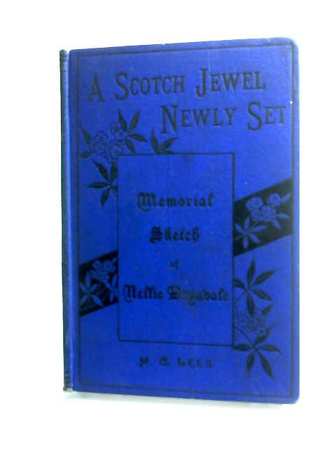 a scotch jewel newly set a brief memorial sketch of nellie drysdale by Lees