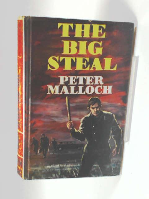The Big Steal by Malloch, Peter