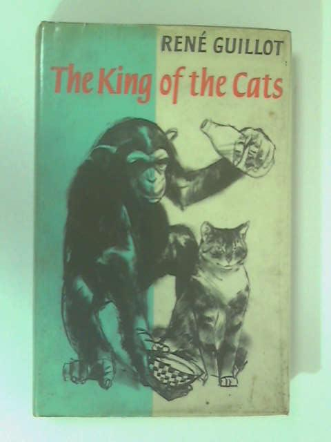 The King of the Cats by Guillot, Rene