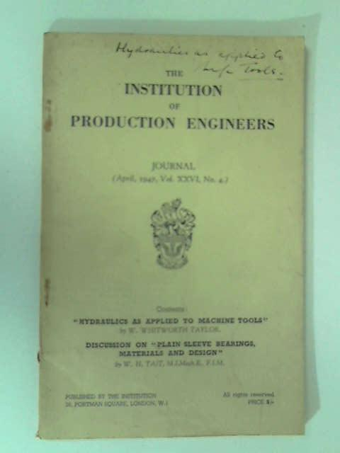 The Institution of Production Engineers: April 1947, Vol. XXVI, No. 4 by Various