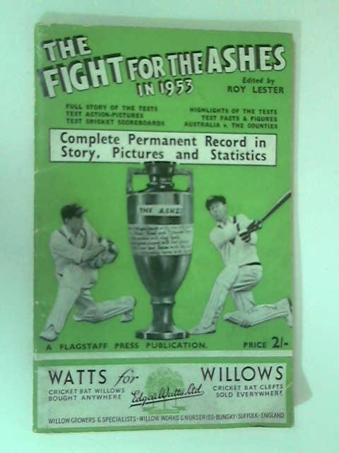 The Fight for the Ashes in 1953 by Roy Lester