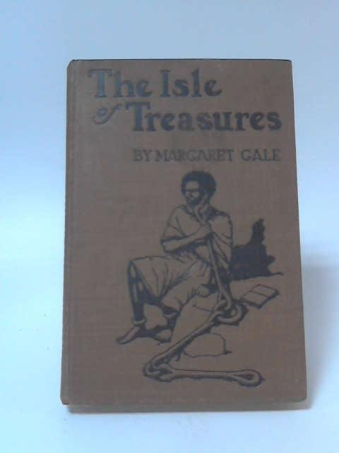 The Isle of Treasures by Gale Margaret