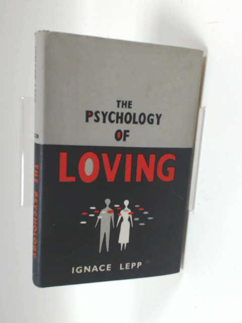 The psychology of loving by Lepp, Ignace