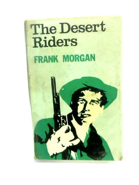 Desert Riders by Morgan, Frank