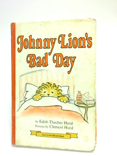 Johnny Lion's Bad Day (An I can read book) by Hurd, Edith Thacher
