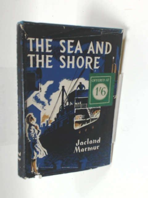 The Sea and the Shore by Jacland Marmur