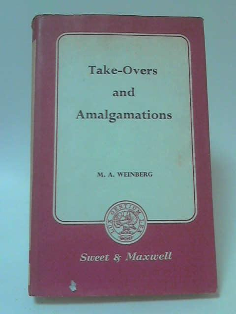 Take-Overs and Amalgamations by M. A. Weinberg