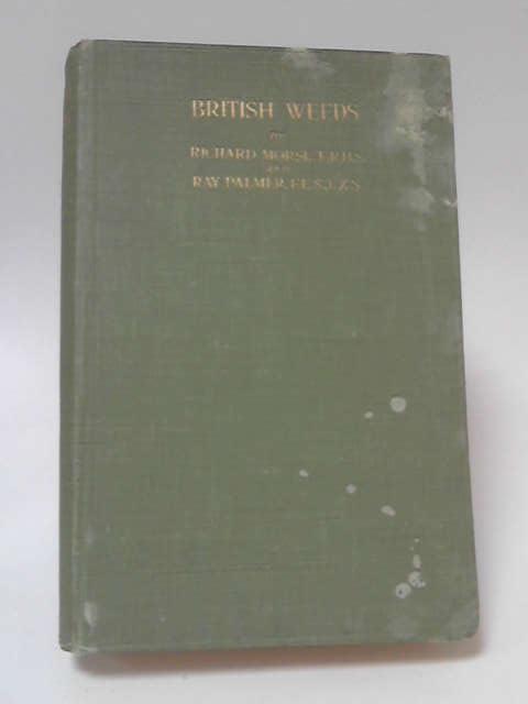 British Weeds by R Morse & R Palmer