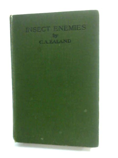 Insect Enemies by Ealand, C. A.