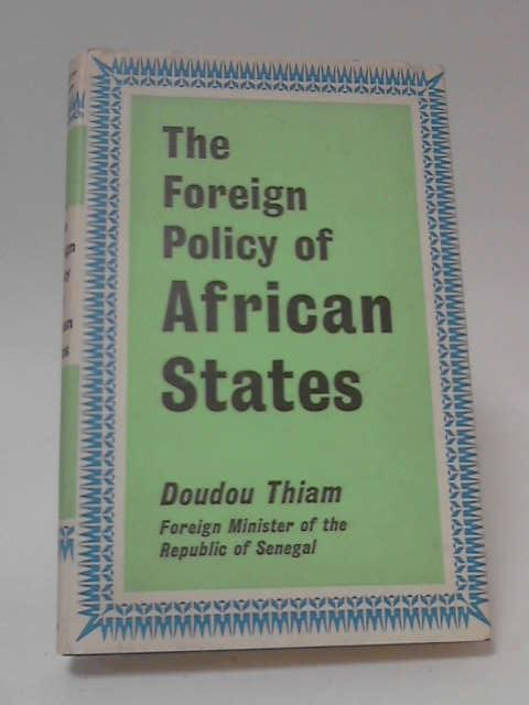 The Foreign Policy of African States by Doudou Thiam