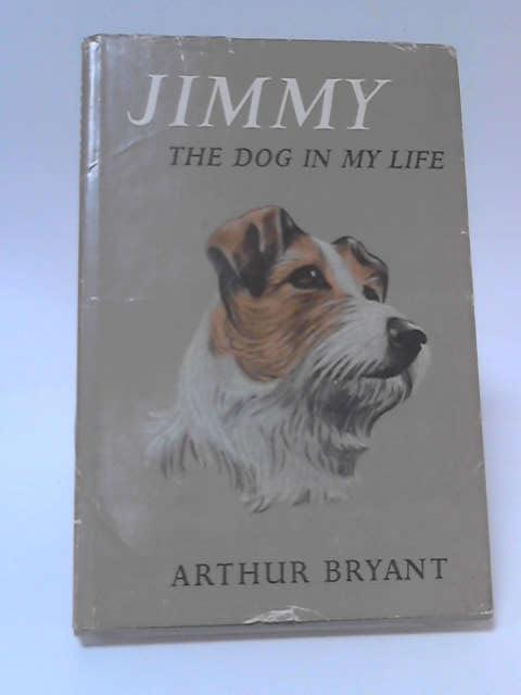 Jimmy: The Dog in My Life by Arthur Bryant