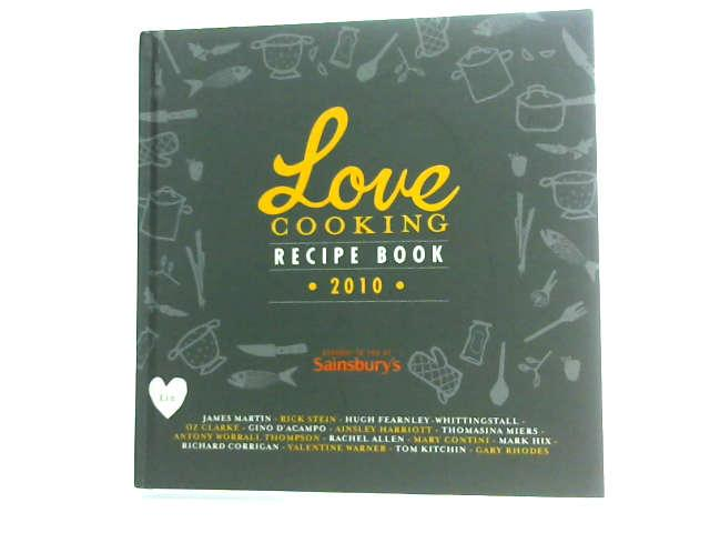 Love Cooking Recipe Book 2010 by Various