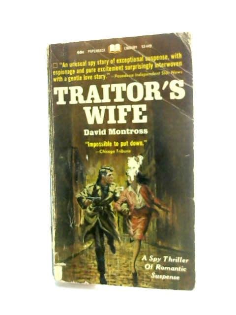 Traitors Wife by Montross, David