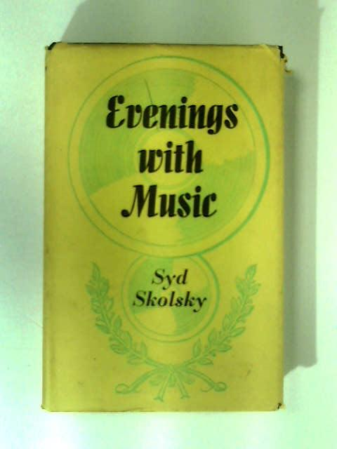 Evenings with Music by Skolsky, Syd