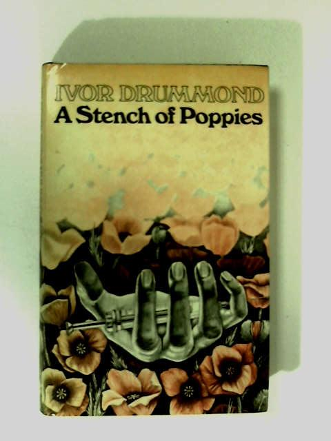 A Stench of Poppies by Drummond, Ivor