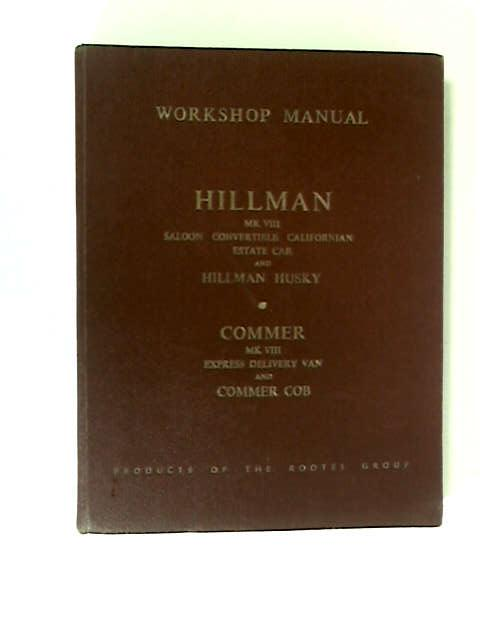 Hillman & Commer Workshop Manual by Various