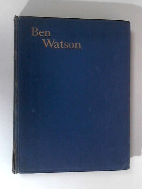 Ben Watson by Cutcliffe-Hyne, C. J.
