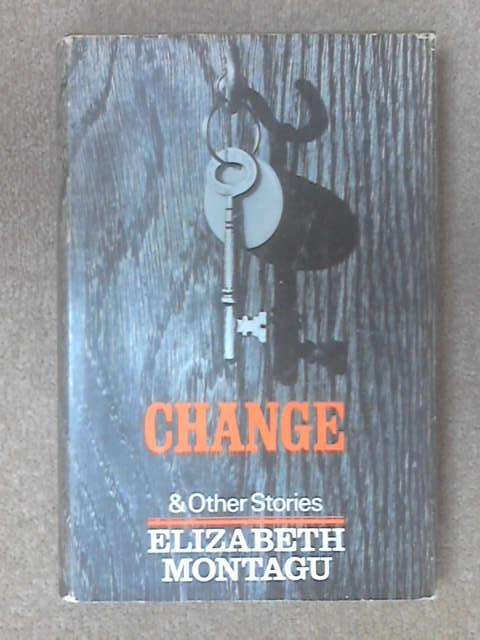 Change & Other Stories by Elizabeth Montagu