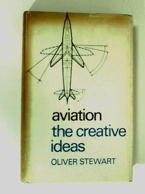 Aviation: The Creative Ideas by Oliver Stewart