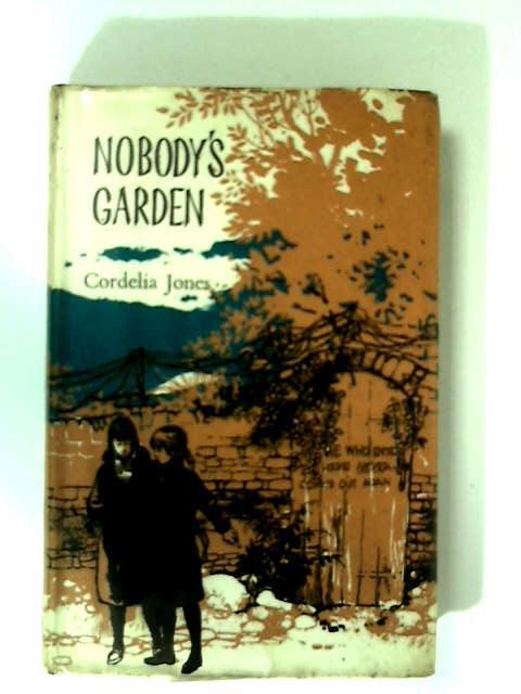 Nobody's Garden by Jones, Cordelia