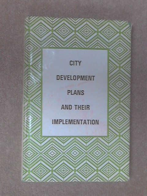 City development plans and their implementation: Papers and proceedings of the seminar by Anon