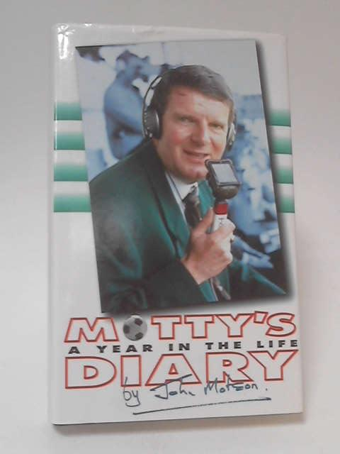 Motty's Diary: A Year in the Life by John Motson