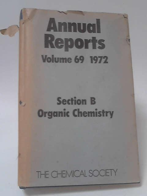 Annual Reports on the Progress of Chemistry Vol 69 Section B by Anon