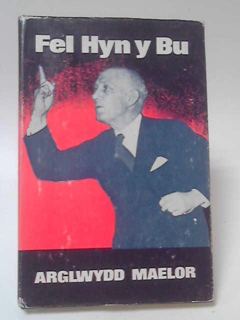 Fel Hyn Y Bu by Arglwydd Maelor
