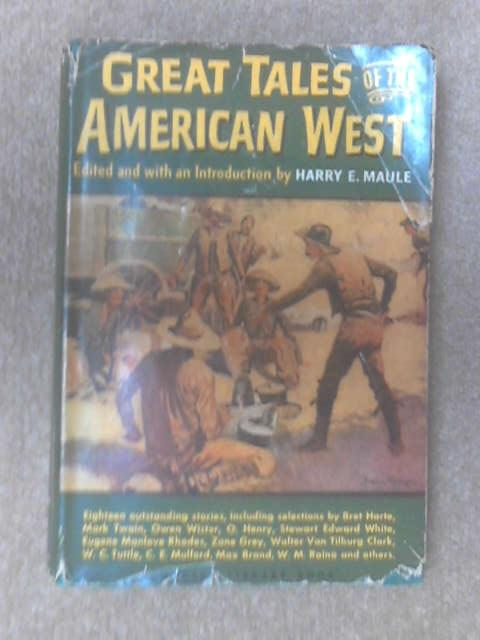 Great Tales of the American West by Harry E. Maule