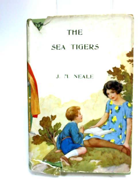 The Sea-Tigers by Neale, J. Mason.