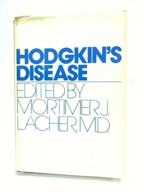 Hodgkin's Disease (A Wiley biomedical-health publication) by Lacher, Mortimer J. (Ed.)