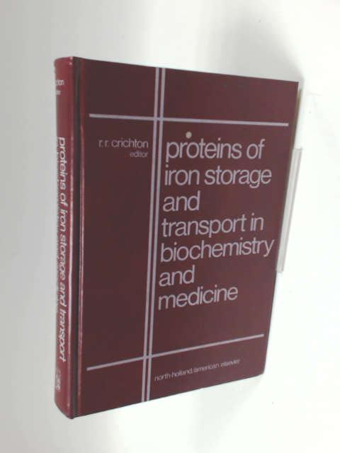 Proteins of Iron Storage and Transport in Biochemistry and Medicine: E.M.B.O. Workshop Conference Proceedings by R.R. Crichton