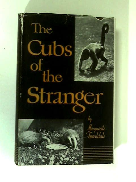 The Cubs Of The Stranger by Marguerite Tweeddale